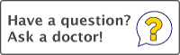 Have a Question? Ask a Doctor