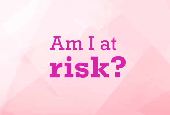 Am I at Risk for Developing Breast Cancer?